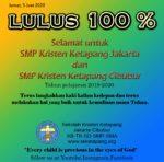 "Selamat untuk SMP Kristen Ketapang Jakarta dan Cibubur ""Lulus 100%"""